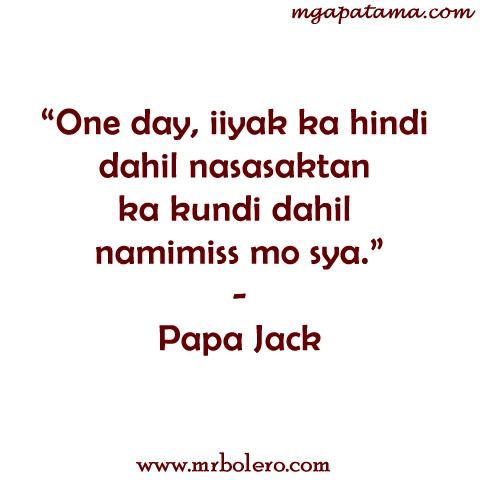 papa jack sad  tagalog quotes