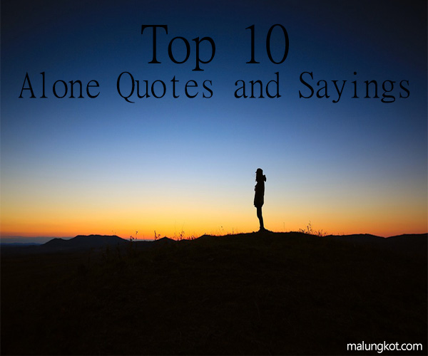 ALONE QUOTES AND SAYINGS 0
