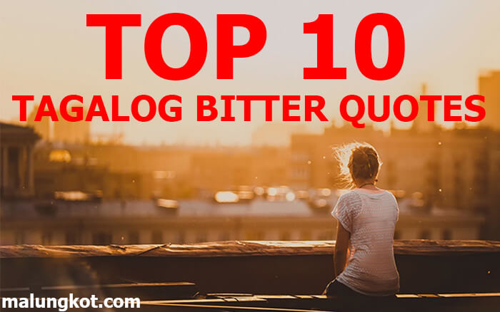 TOP 10 TAGALOG BITTER QUOTES 0