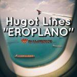 """Hugot Lines """"EROPLANO"""""""