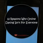 12 Reasons Why Online Dating Isn't For Everyone
