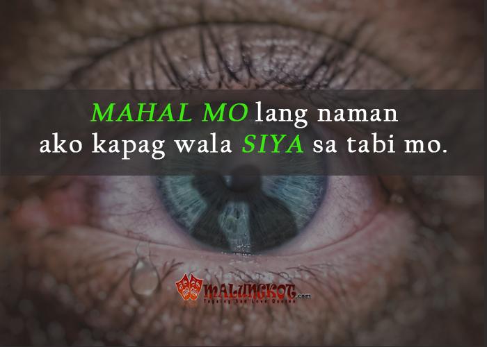"""""""Mahal mo lang naman ako kapag wala siya sa tabi mo."""""""