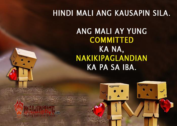 """""""Hindi mali ang kausapin sila. Ang mali ay yung committed ka na, nakikipaglandian ka pa sa iba."""""""