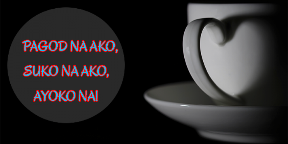 Tagalog Sad Quotes Love hurts: Pagod na ako, Suko na ako, Kaya ayoko na
