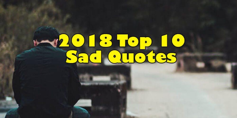 2018 Top 10 Sad Quotes