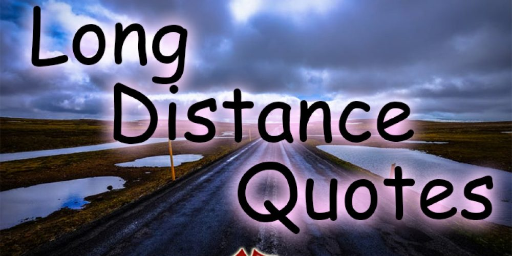 7 Most Inspiring Long Distance Relationship Quotes