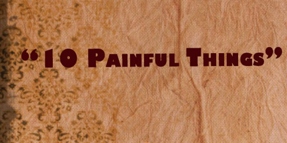 10 Painful Things
