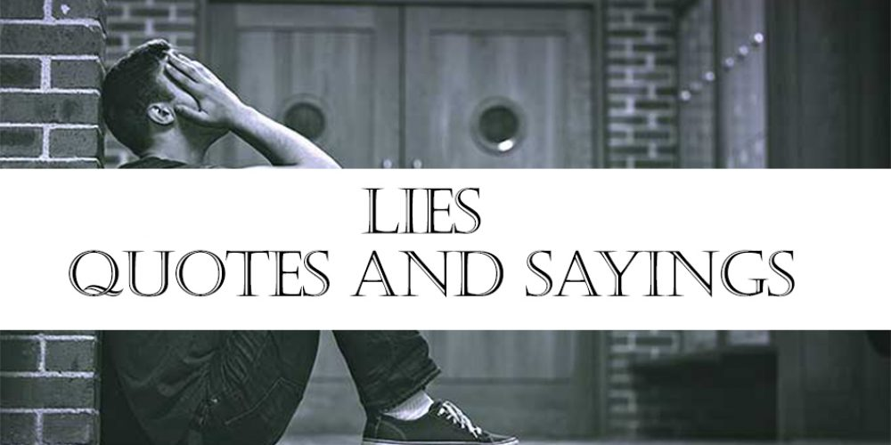 LIES QUOTES AND SAYINGS