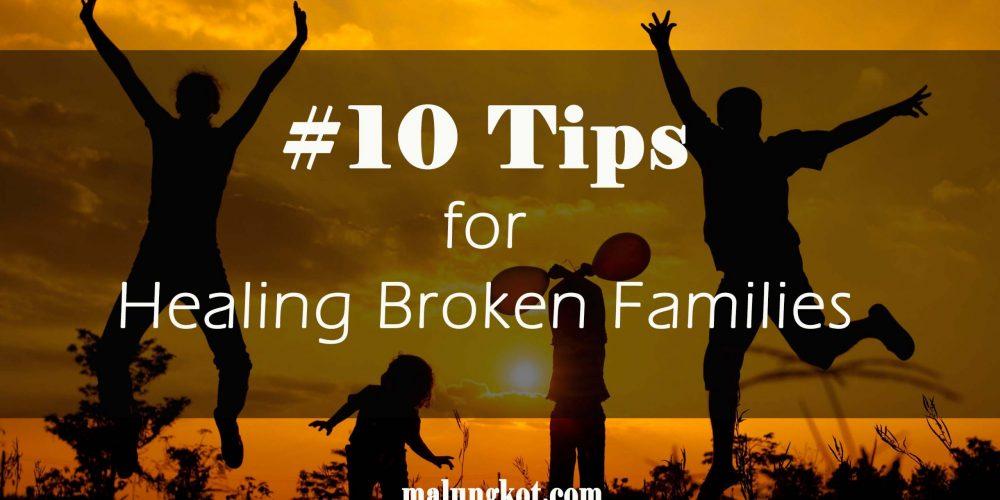 10 Tips for Healing Broken Families