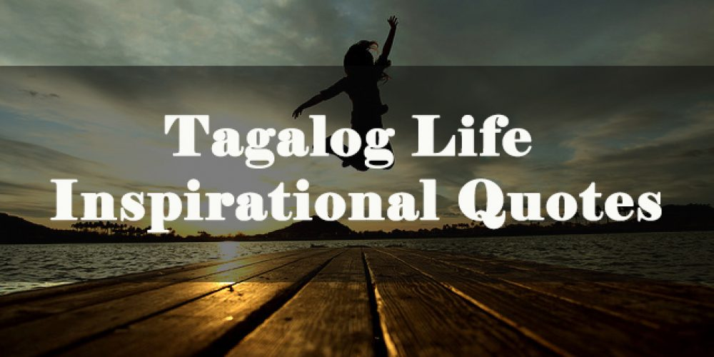 Tagalog Life Inspirational Quotes