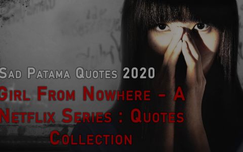 Girl From Nowhere – A Netflix Series : Quotes Collection