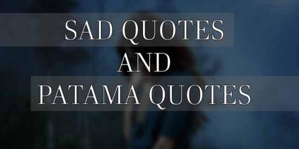 Sad Quotes and Patama Quotes