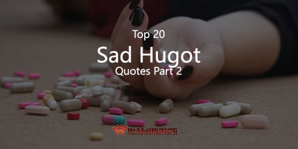 Top 20 Sad Hugot Quotes Part 2
