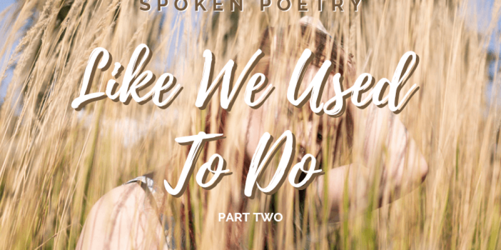 Like We Used To Do (Part 2)