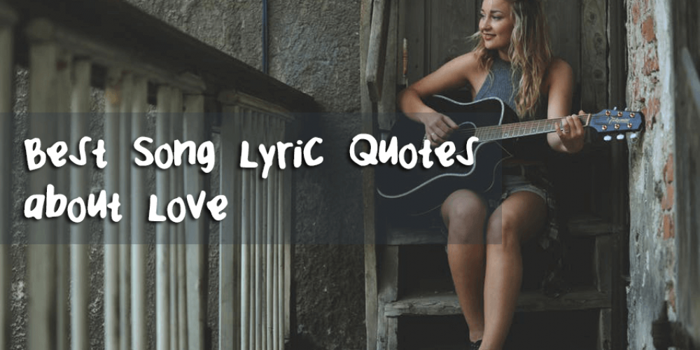 Best Song Lyric Quotes about Love