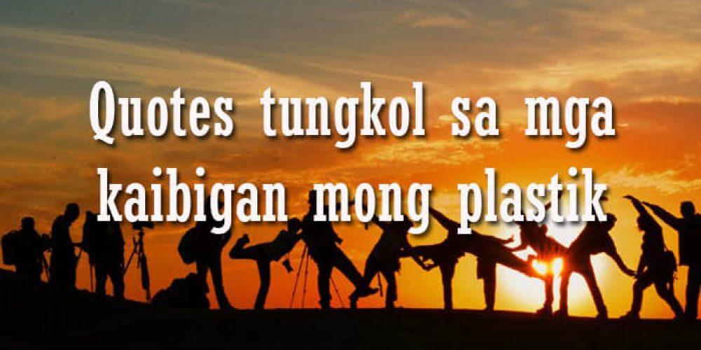 5 Most Trending Quotes tungkol sa mga kaibigan mong plastik