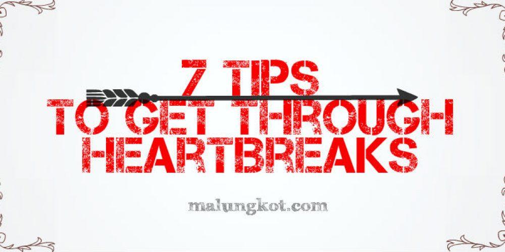 7 Tips To Get Through Heartbreaks