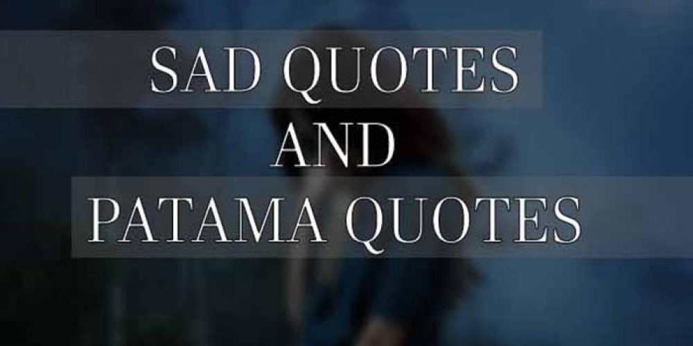 Sad Quotes and Patama Quotes