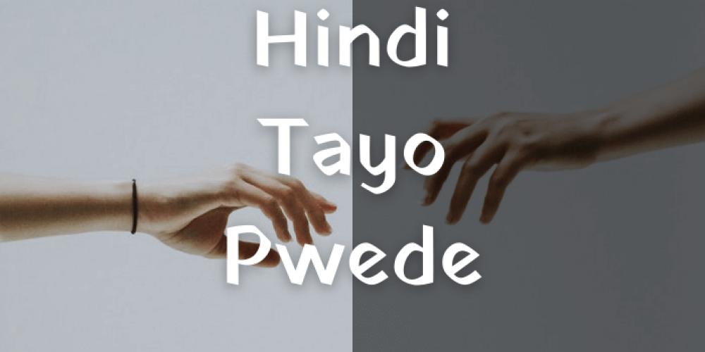 Hindi Tayo Pwede