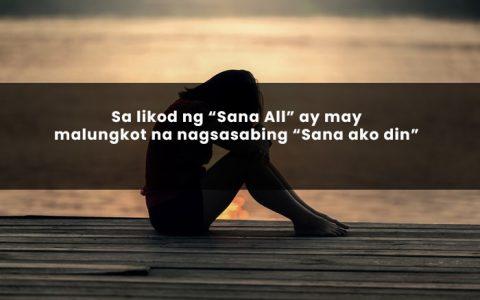 """Sa likod ng """"Sana all"""" ay may malungkot na nagsasabing """"Sana ako din"""""""